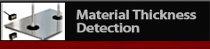 Material Thickness Detection